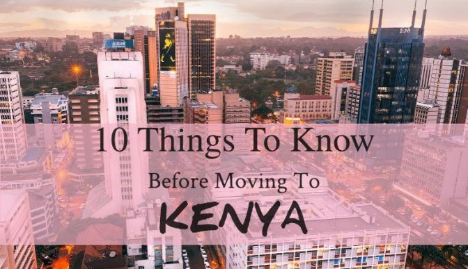 10 Things to Know Before Moving to Kenya