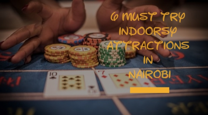 6 must-try indoorsy attractions in Nairobi