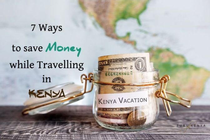 #BudgetTravel: 7 Ways To Save Money While Traveling In Kenya