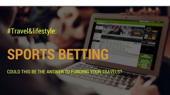 Sports Betting: Could this be the answer to funding your travels?